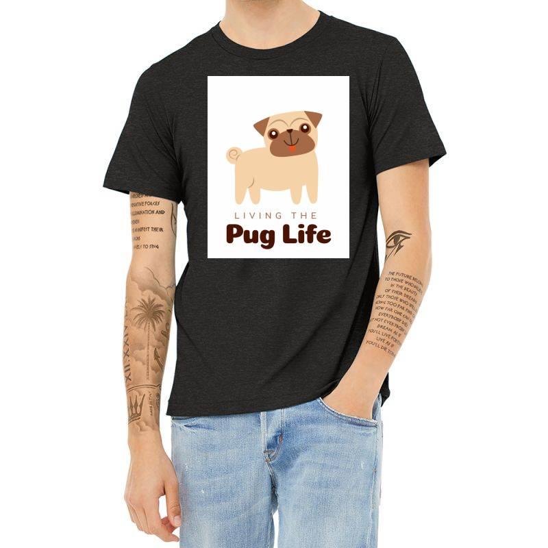 Living The Pug Life Heather T-shirt   Artistshot