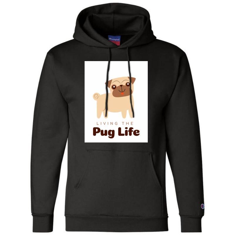 Living The Pug Life Champion Hoodie | Artistshot