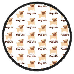 Living the pug life Round Patch | Artistshot