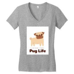 Living the pug life Women's V-Neck T-Shirt | Artistshot