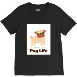Living the pug life V-Neck Tee | Artistshot