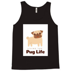 Living the pug life Tank Top | Artistshot