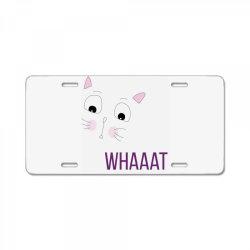 cat whaaat License Plate | Artistshot