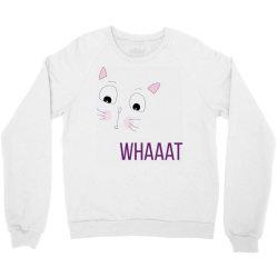 cat whaaat Crewneck Sweatshirt | Artistshot