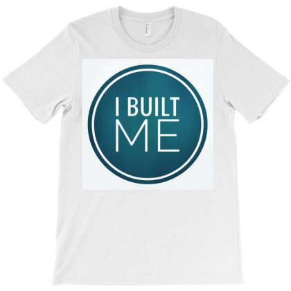 I Built Me T-shirt Designed By Dhilip