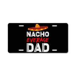 nacho average dad License Plate | Artistshot
