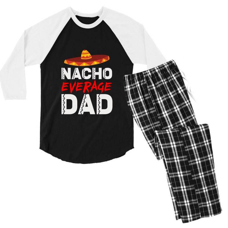 Nacho Average Dad Men's 3/4 Sleeve Pajama Set | Artistshot