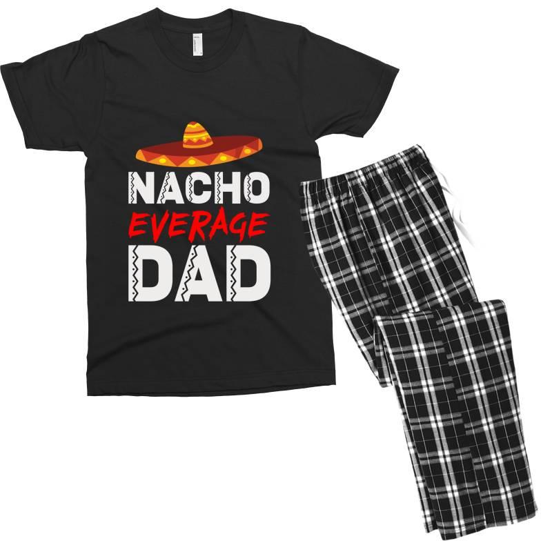 Nacho Average Dad Men's T-shirt Pajama Set | Artistshot