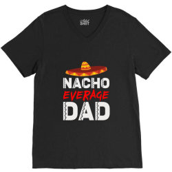 nacho average dad V-Neck Tee | Artistshot