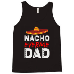 nacho average dad Tank Top | Artistshot