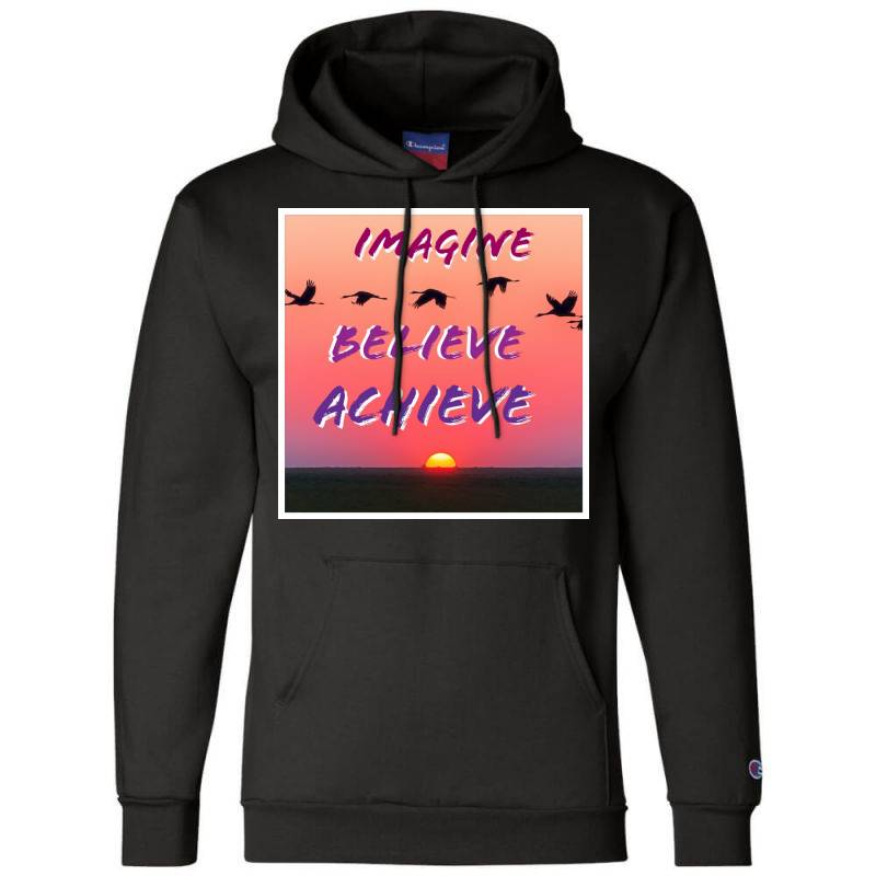 Imagine Believe Achieve Champion Hoodie | Artistshot