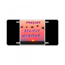 Imagine Believe Achieve License Plate | Artistshot