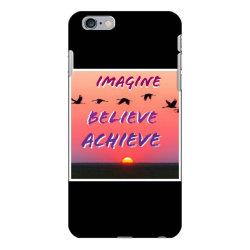 Imagine Believe Achieve iPhone 6 Plus/6s Plus Case | Artistshot
