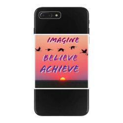 Imagine Believe Achieve iPhone 7 Plus Case | Artistshot