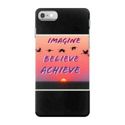 Imagine Believe Achieve iPhone 7 Case | Artistshot