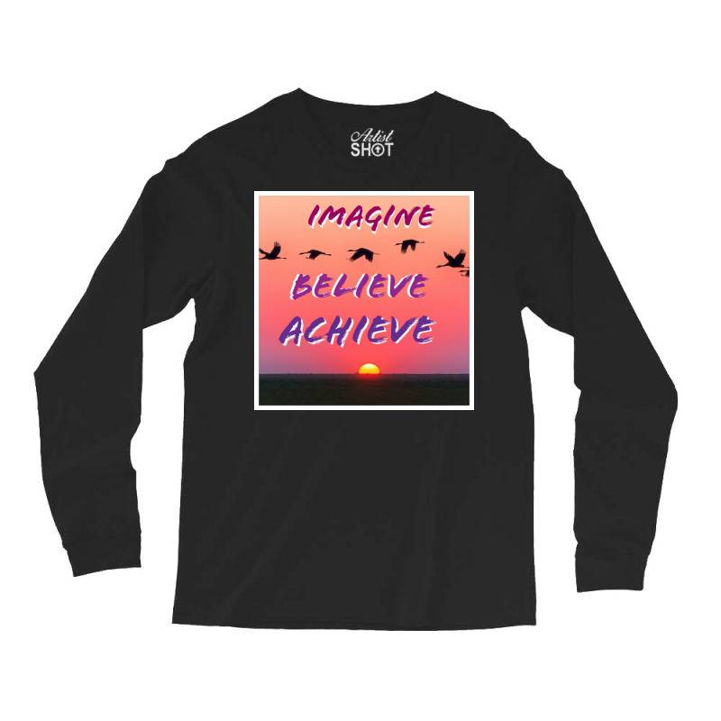 Imagine Believe Achieve Long Sleeve Shirts | Artistshot