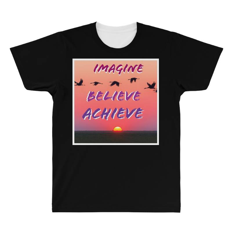 Imagine Believe Achieve All Over Men's T-shirt | Artistshot
