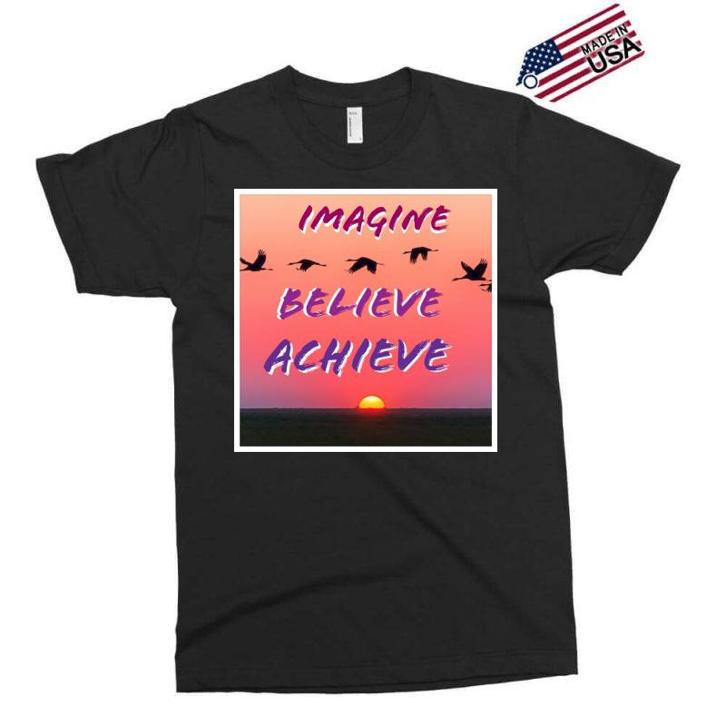 Imagine Believe Achieve Exclusive T-shirt | Artistshot