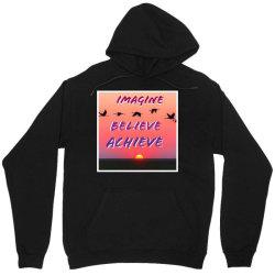 Imagine Believe Achieve Unisex Hoodie | Artistshot