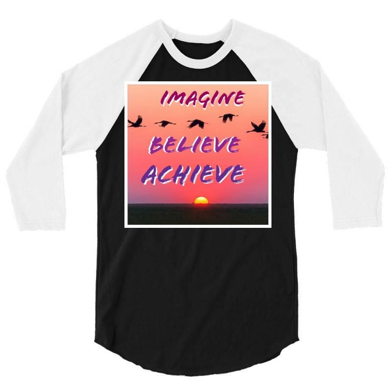 Imagine Believe Achieve 3/4 Sleeve Shirt | Artistshot