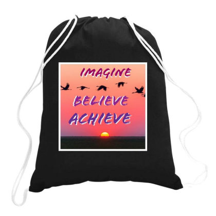 Imagine Believe Achieve Drawstring Bags Designed By Dhilip