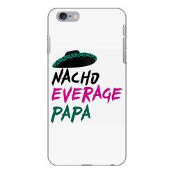 nacho average papa iPhone 6 Plus/6s Plus Case | Artistshot