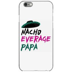 nacho average papa iPhone 6/6s Case | Artistshot
