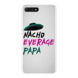 nacho average papa iPhone 7 Plus Case | Artistshot