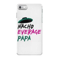 nacho average papa iPhone 7 Case | Artistshot