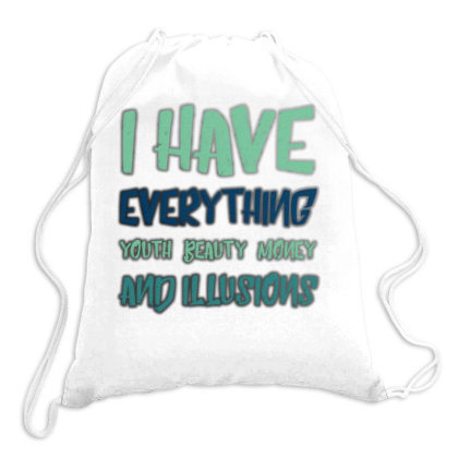 I Have Everything Drawstring Bags Designed By Samkal