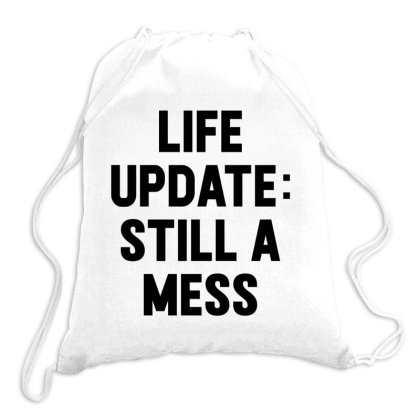 Life Update: Still A Mess Drawstring Bags Designed By Alececonello