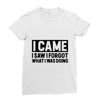 I Came, I Saw I Forgot What I Was Doing Ladies Fitted T-shirt Designed By Alececonello
