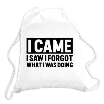 I Came, I Saw I Forgot What I Was Doing Drawstring Bags Designed By Alececonello