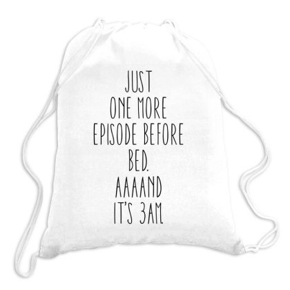 Just One More Episode Before Bed. Aaaand It's 3am Drawstring Bags Designed By Alececonello