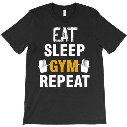Eat Sleep Gym  Repeat T-shirt Designed By Cogentprint