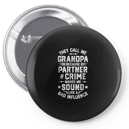 They Call Me Grandpa Partner In Crime Fathers Day Gifts Pin-back Button Designed By Liquegifts