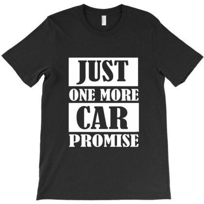 Just One More Care I Promise T-shirt Designed By Redline77