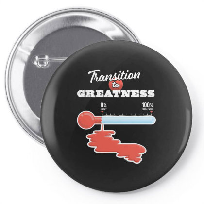 Transition To Greatness Pin-back Button Designed By Kakashop