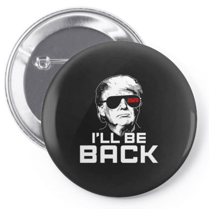 Trump 2020 I Will Be Back Pin-back Button Designed By Kakashop