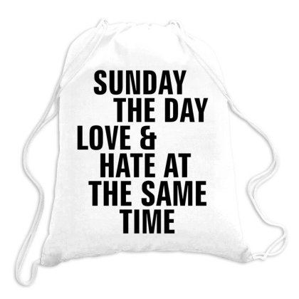 Sunday The Day Love And Hate At The Same Time Drawstring Bags Designed By Alececonello
