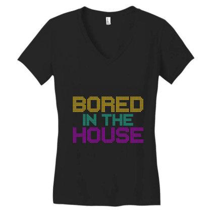 Quarantine Bored In The House Women's V-neck T-shirt Designed By Redline77