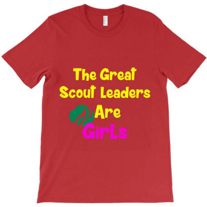 The Great Scout Leaders Are Girls T-shirt Designed By Redline77