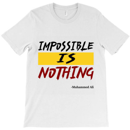 Impossible Is Nothing T-shirt Designed By Redline77