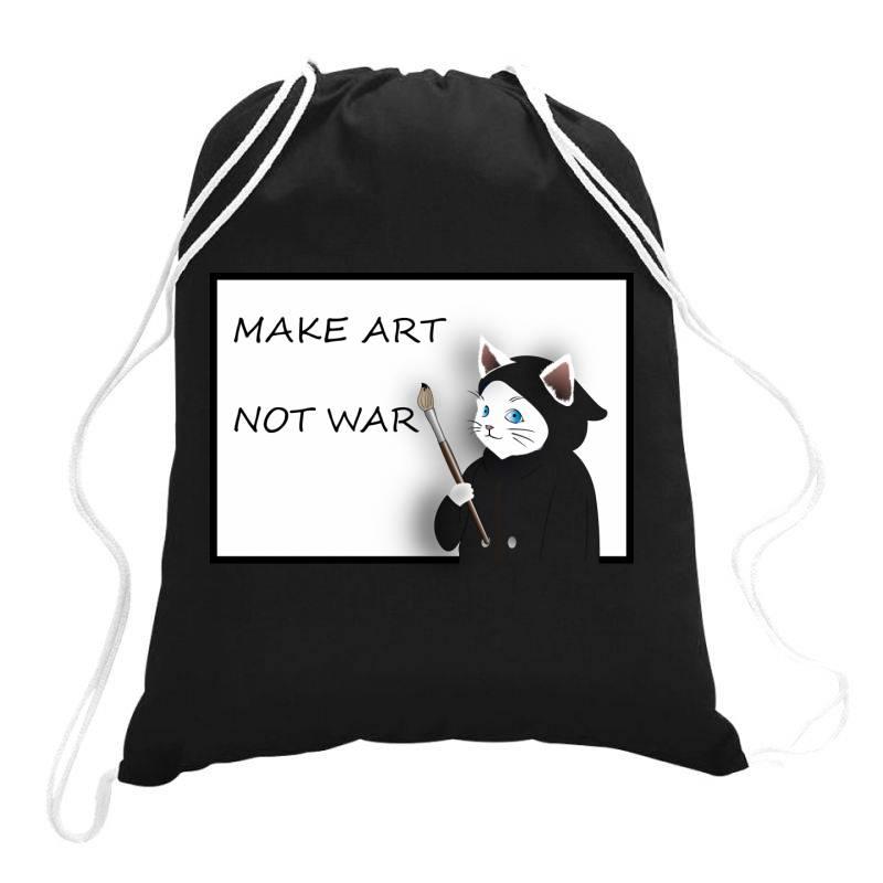 Make Art Not War Drawstring Bags   Artistshot