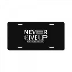 NEVER GIVE UP License Plate   Artistshot