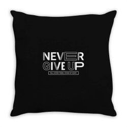 NEVER GIVE UP Throw Pillow   Artistshot