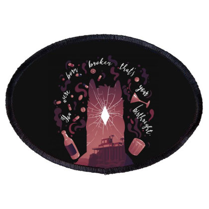 You Were Born Broken Oval Patch Designed By Alespedy