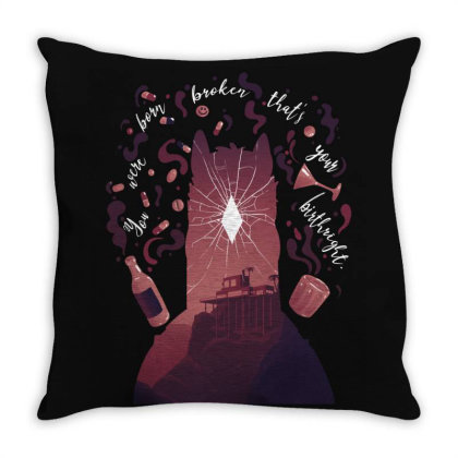You Were Born Broken Throw Pillow Designed By Alespedy