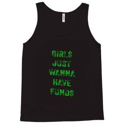 Girs Just Wanna Have Funds Tank Top Designed By Sr88
