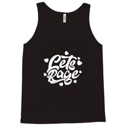 Let's Rage Tank Top Designed By Sr88